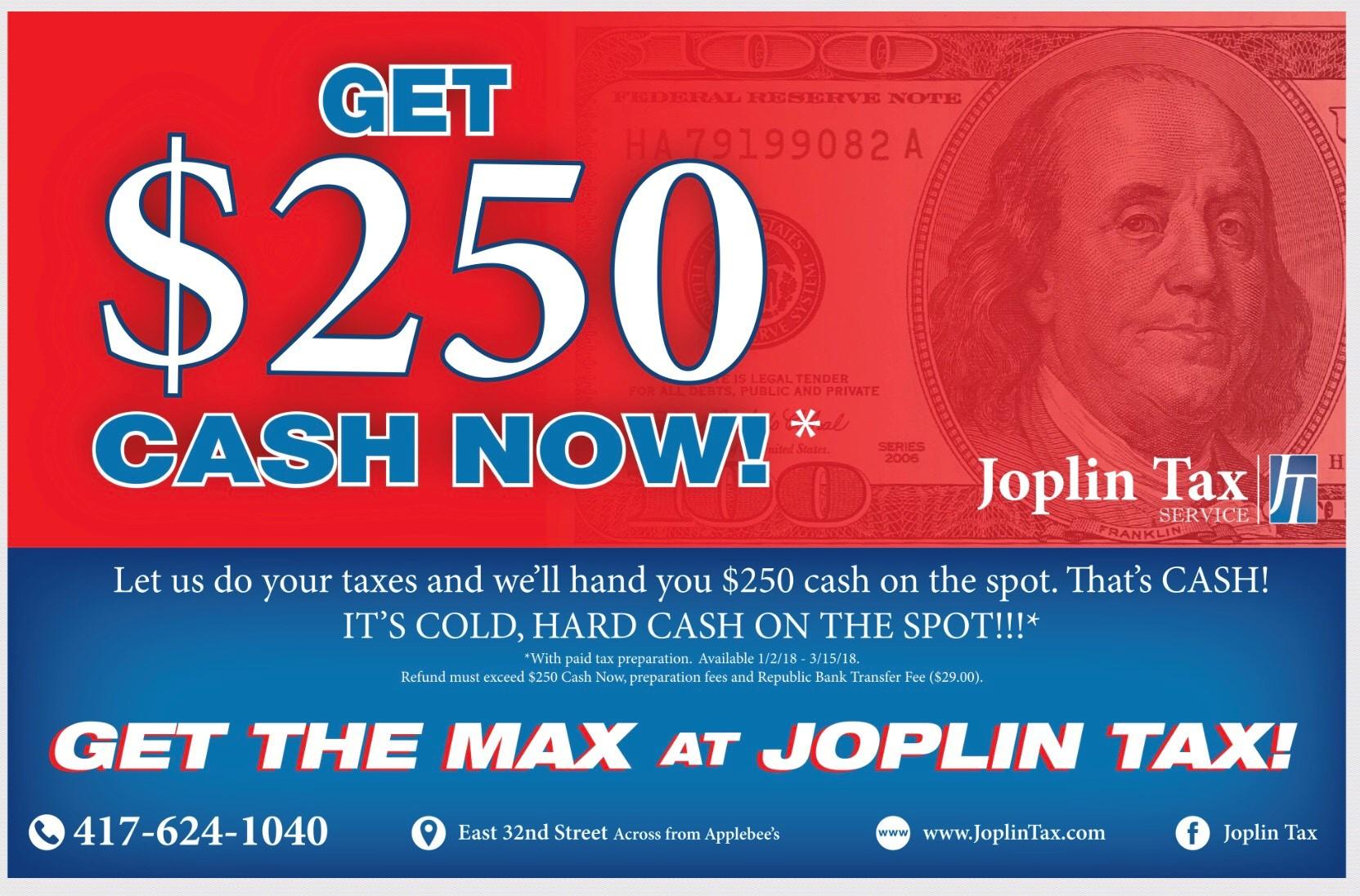 $250 Cash NOW! | JOPLIN TAX SERVICE, LLC